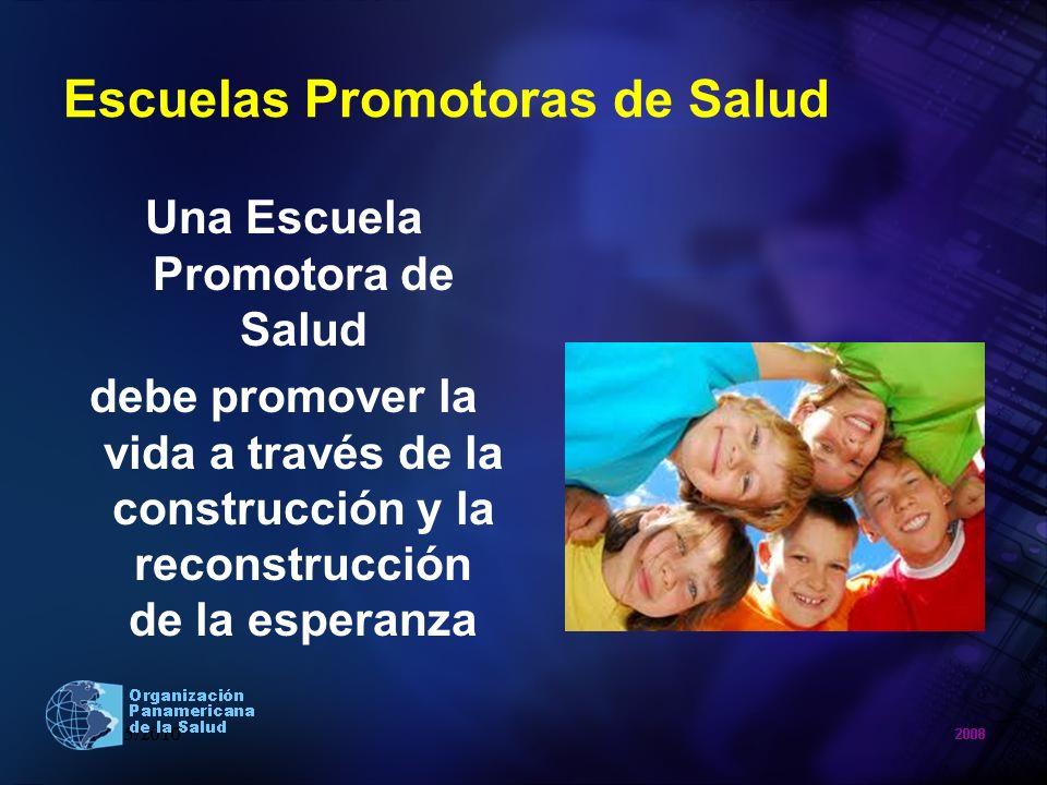 Escuelas Promotoras de Salud Una Escuela Promotora de Salud debe promover la vida a través de la construcción y la reconstrucción de la esperanza