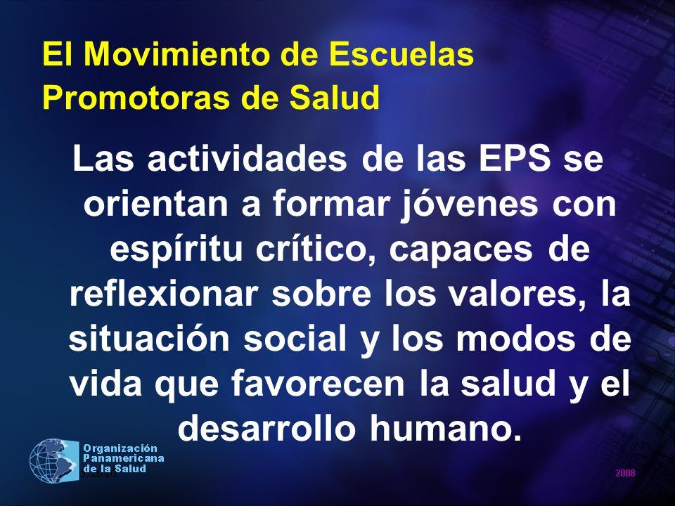 El Movimiento de Escuelas Promotoras de Salud Las actividades de las EPS se orientan a formar jóvenes con espíritu crítico, capaces de reflexionar sob