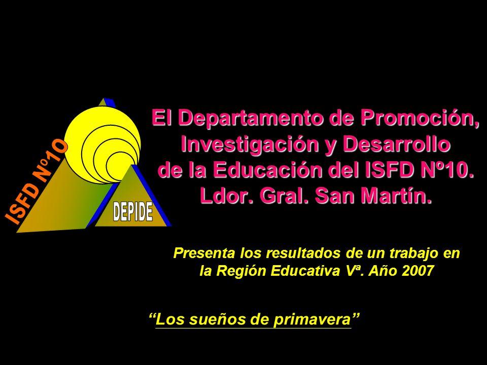 El Departamento de Promoción, Investigación y Desarrollo de la Educación del ISFD Nº10. Ldor. Gral. San Martín. Presenta los resultados de un trabajo
