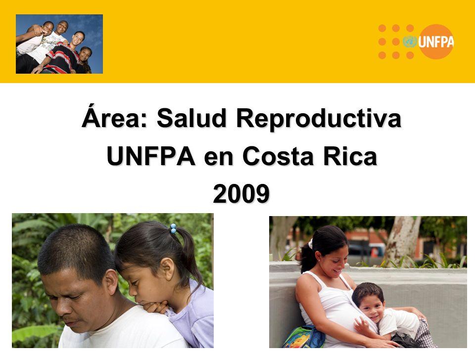 Área: Salud Reproductiva UNFPA en Costa Rica 2009