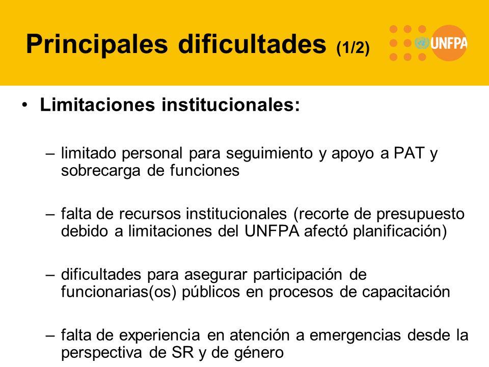 Principales dificultades (1/2) Limitaciones institucionales: –limitado personal para seguimiento y apoyo a PAT y sobrecarga de funciones –falta de rec