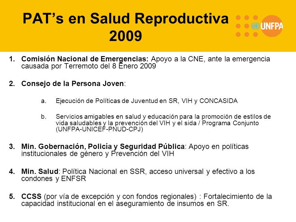 PATs en Salud Reproductiva 2009 1.Comisión Nacional de Emergencias: Apoyo a la CNE, ante la emergencia causada por Terremoto del 8 Enero 2009 2.Consej