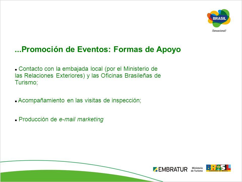 Contacto con la embajada local (por el Ministerio de las Relaciones Exteriores) y las Oficinas Brasileñas de Turismo; Acompañamiento en las visitas de