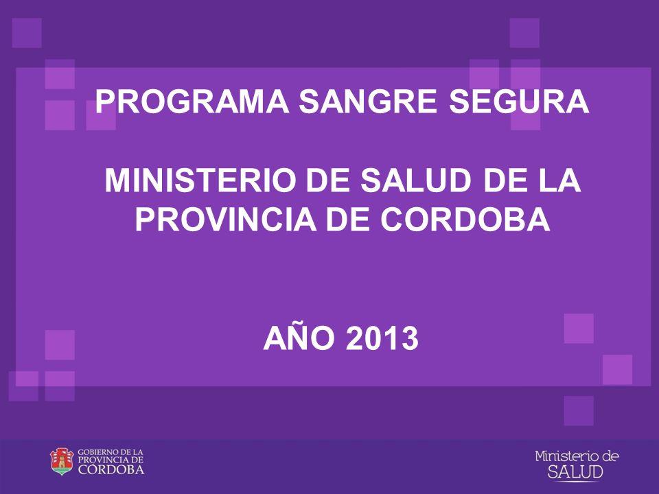 PROGRAMA SANGRE SEGURA MINISTERIO DE SALUD DE LA PROVINCIA DE CORDOBA AÑO 2013