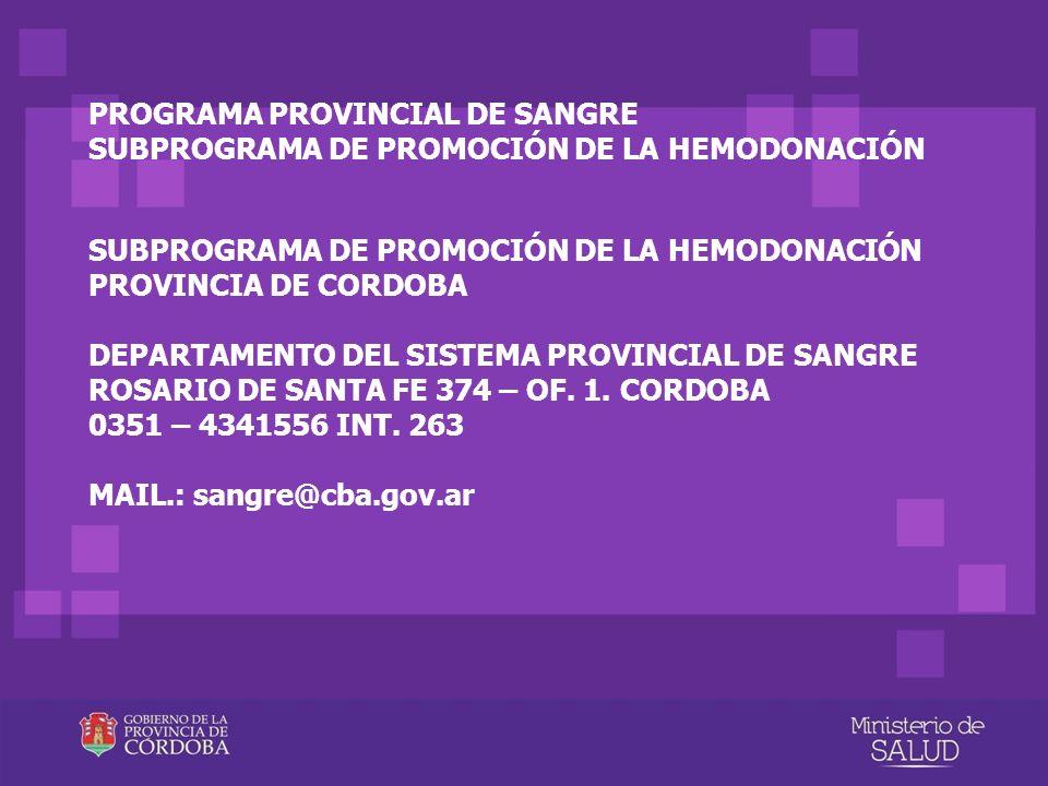 SUBPROGRAMA DE PROMOCIÓN DE LA HEMODONACIÓN PROVINCIA DE CORDOBA DEPARTAMENTO DEL SISTEMA PROVINCIAL DE SANGRE ROSARIO DE SANTA FE 374 – OF. 1. CORDOB