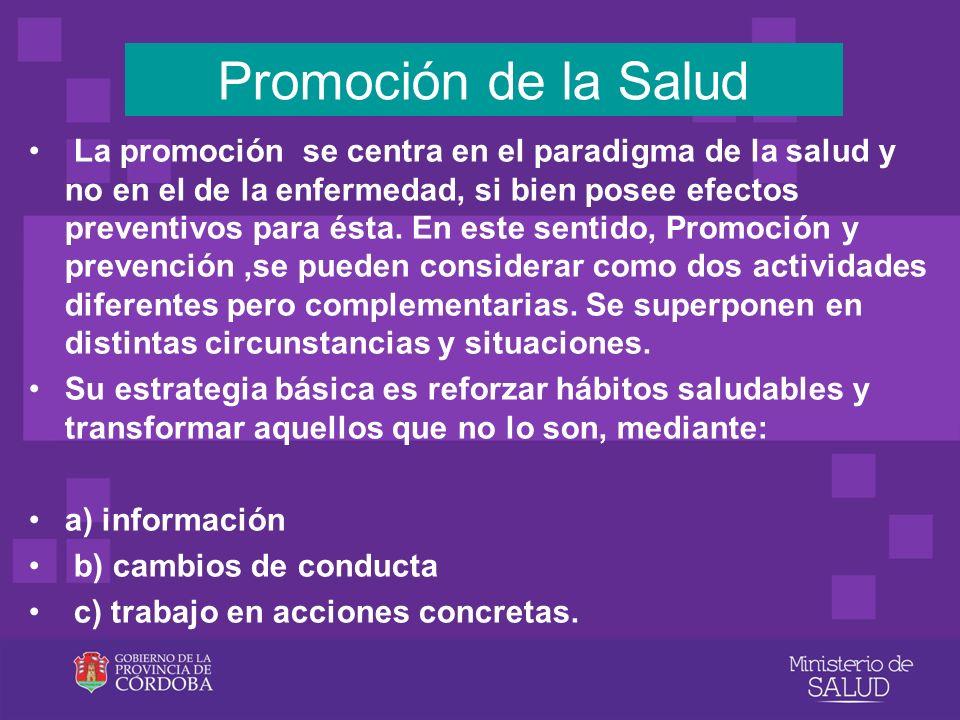 La promoción se centra en el paradigma de la salud y no en el de la enfermedad, si bien posee efectos preventivos para ésta. En este sentido, Promoció