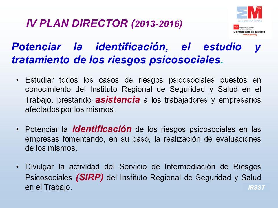 IRSST Potenciar la identificación, el estudio y tratamiento de los riesgos psicosociales. Estudiar todos los casos de riesgos psicosociales puestos en