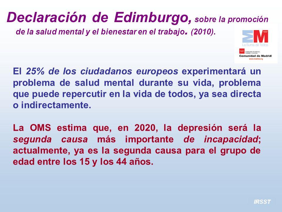 IRSST El 25% de los ciudadanos europeos experimentará un problema de salud mental durante su vida, problema que puede repercutir en la vida de todos,