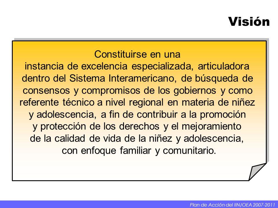Visión Constituirse en una instancia de excelencia especializada, articuladora dentro del Sistema Interamericano, de búsqueda de consensos y compromis