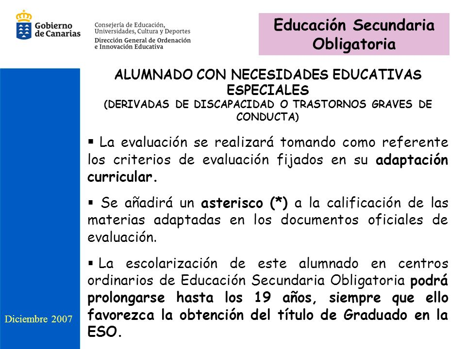 ALUMNADO CON NECESIDADES EDUCATIVAS ESPECIALES (DERIVADAS DE DISCAPACIDAD O TRASTORNOS GRAVES DE CONDUCTA) La evaluación se realizará tomando como ref