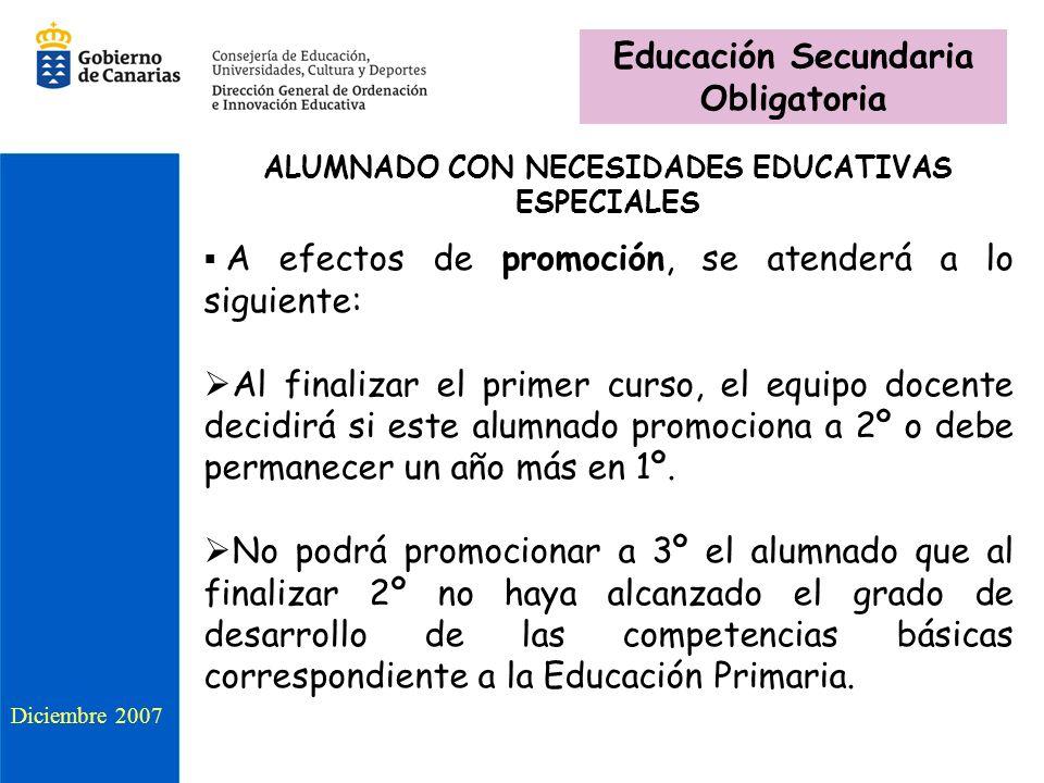 ALUMNADO CON NECESIDADES EDUCATIVAS ESPECIALES A efectos de promoción, se atenderá a lo siguiente: Al finalizar el primer curso, el equipo docente dec
