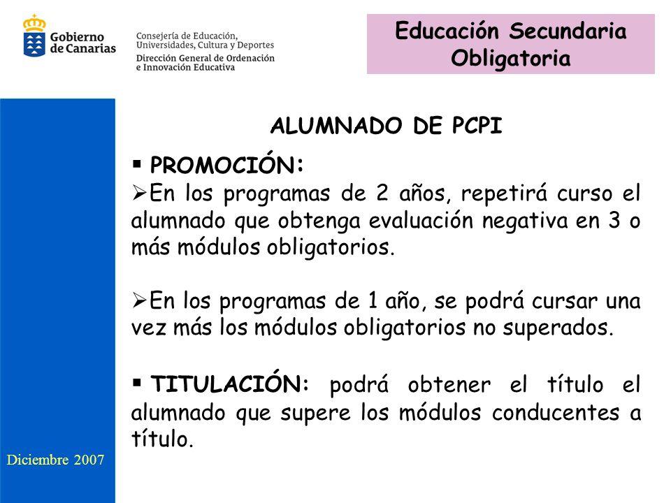 ALUMNADO DE PCPI PROMOCIÓN : En los programas de 2 años, repetirá curso el alumnado que obtenga evaluación negativa en 3 o más módulos obligatorios. E