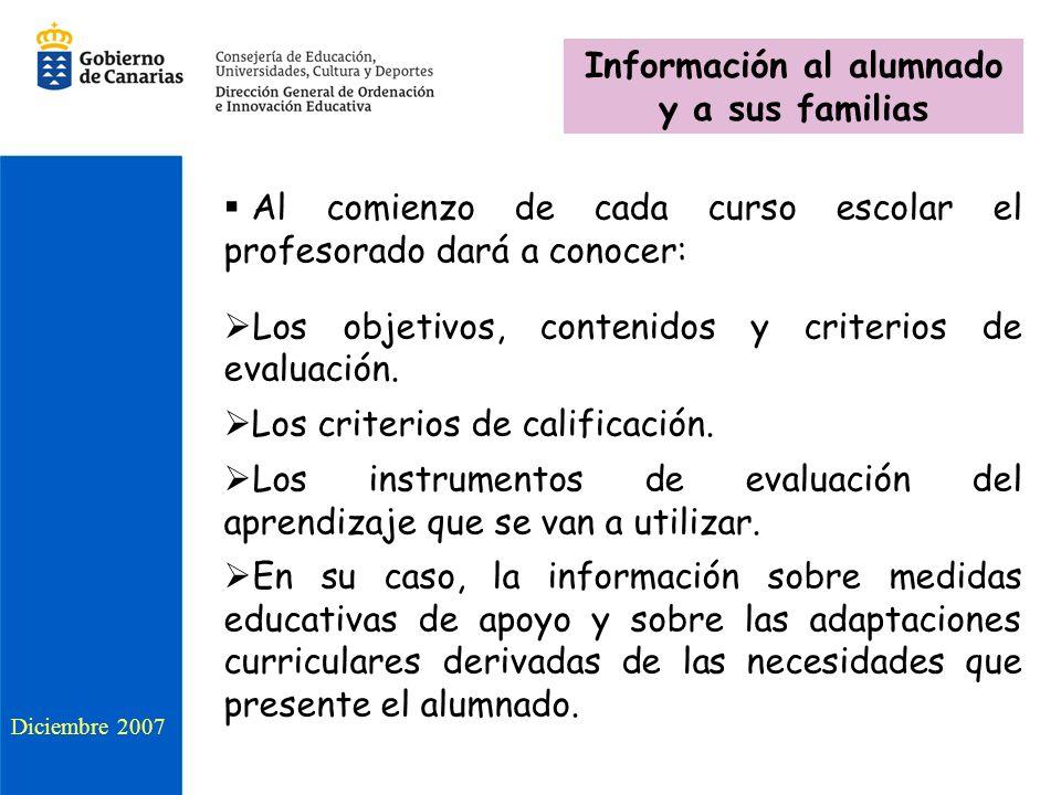 Al comienzo de cada curso escolar el profesorado dará a conocer: Los objetivos, contenidos y criterios de evaluación. Los criterios de calificación. L