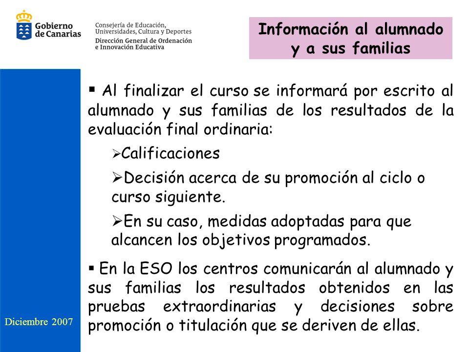 Al finalizar el curso se informará por escrito al alumnado y sus familias de los resultados de la evaluación final ordinaria: Calificaciones Decisión