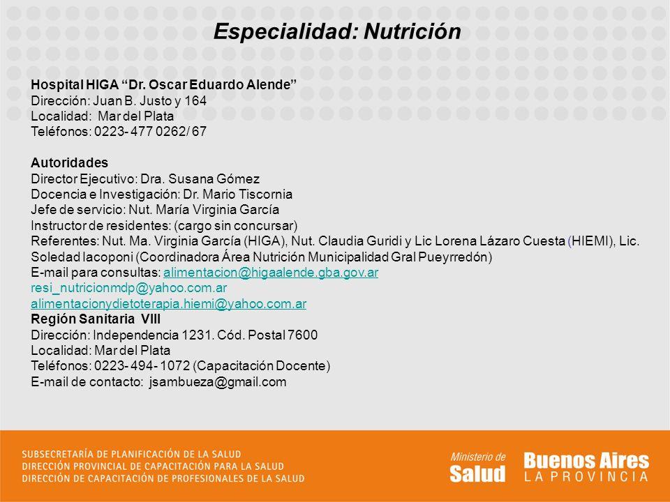 Especialidad: Nutrición Hospital HIGA Dr.Oscar Eduardo Alende Dirección: Juan B.