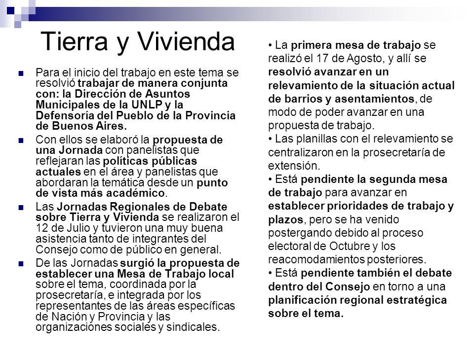 Tierra y Vivienda Para el inicio del trabajo en este tema se resolvió trabajar de manera conjunta con: la Dirección de Asuntos Municipales de la UNLP y la Defensoría del Pueblo de la Provincia de Buenos Aires.