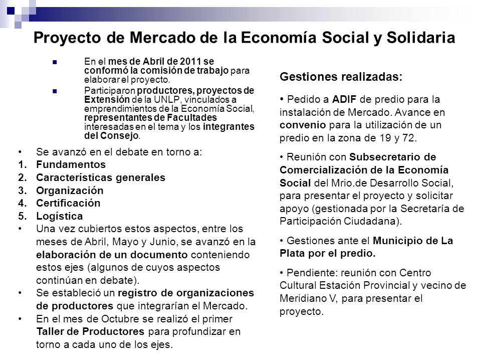 Proyecto de Mercado de la Economía Social y Solidaria En el mes de Abril de 2011 se conformó la comisión de trabajo para elaborar el proyecto.