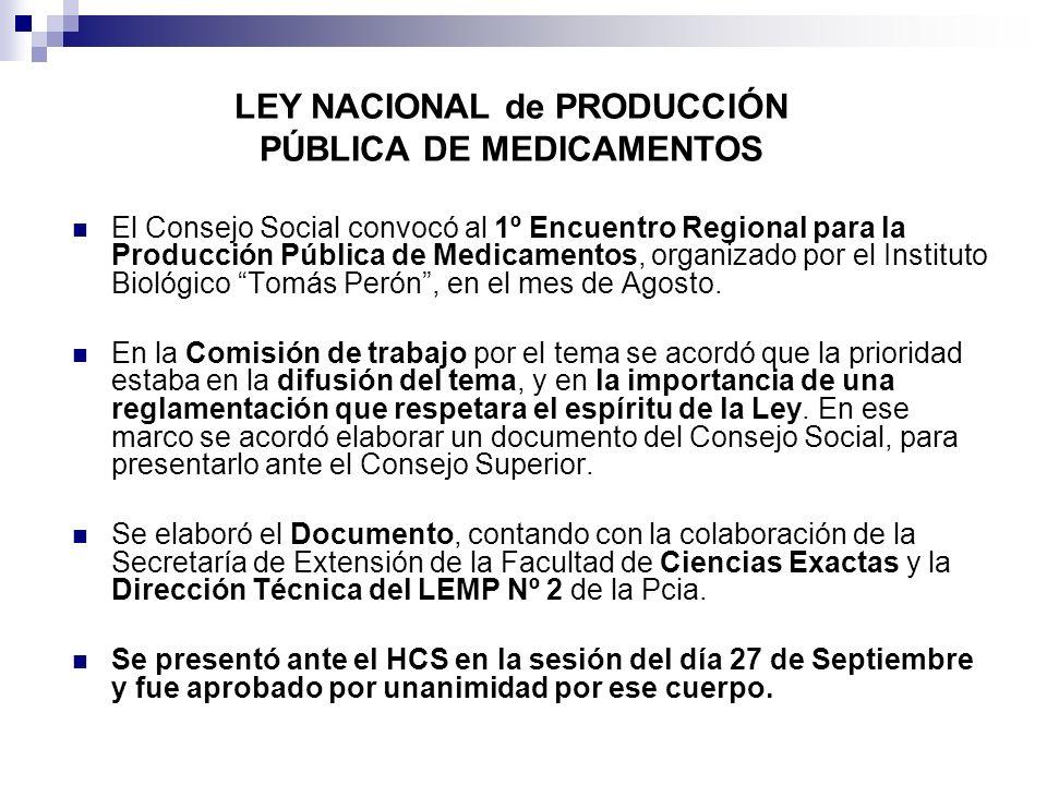 El Consejo Social convocó al 1º Encuentro Regional para la Producción Pública de Medicamentos, organizado por el Instituto Biológico Tomás Perón, en el mes de Agosto.