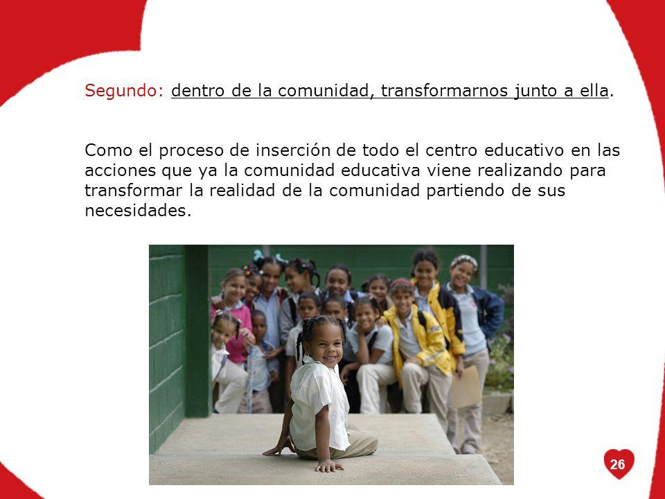 26 Segundo: dentro de la comunidad, transformarnos junto a ella.