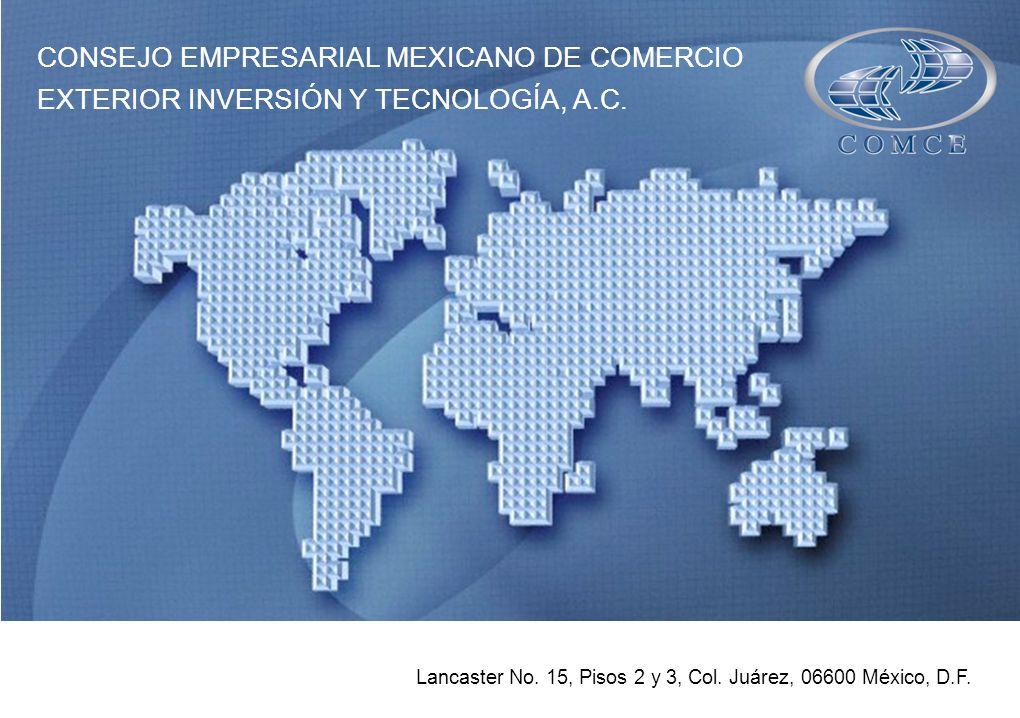 Lancaster No. 15, Pisos 2 y 3, Col. Juárez, 06600 México, D.F. CONSEJO EMPRESARIAL MEXICANO DE COMERCIO EXTERIOR INVERSIÓN Y TECNOLOGÍA, A.C.