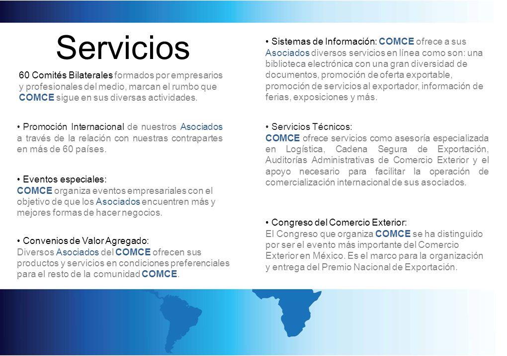 Promoción Internacional de nuestros Asociados a través de la relación con nuestras contrapartes en más de 60 países. Sistemas de Información: COMCE of