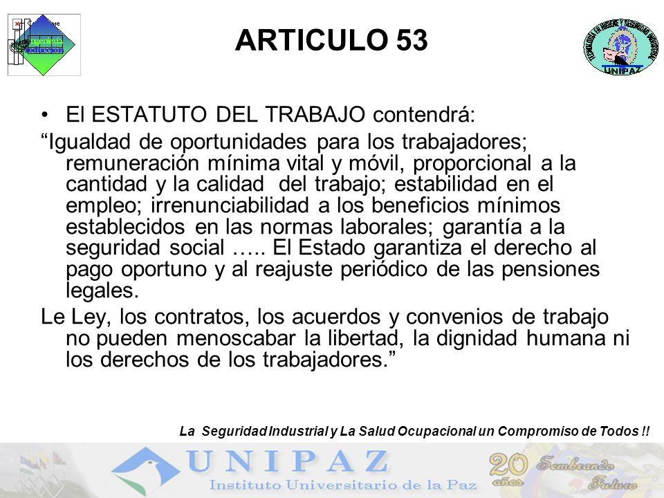 2 ARTICULO 53 El ESTATUTO DEL TRABAJO contendrá: Igualdad de oportunidades para los trabajadores; remuneración mínima vital y móvil, proporcional a la