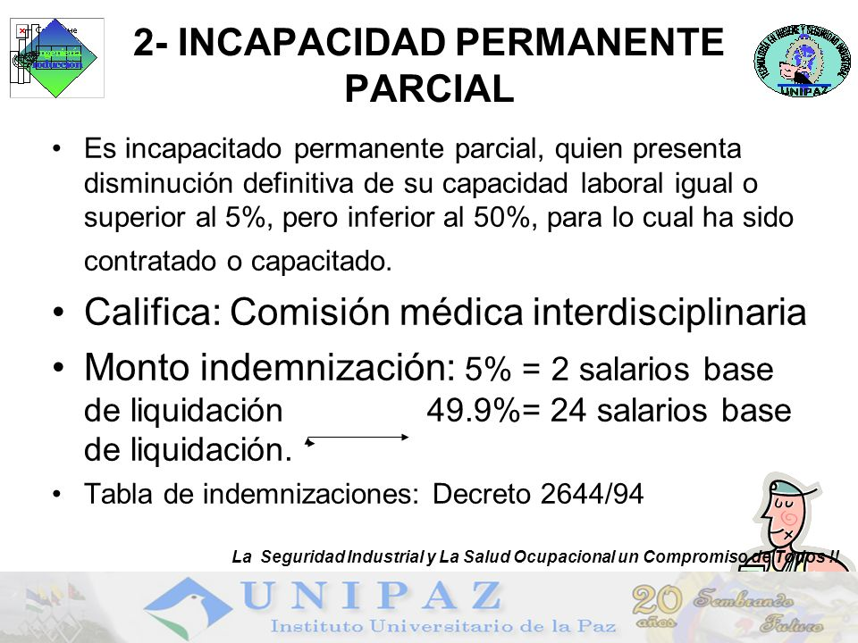 25 2- INCAPACIDAD PERMANENTE PARCIAL Es incapacitado permanente parcial, quien presenta disminución definitiva de su capacidad laboral igual o superio