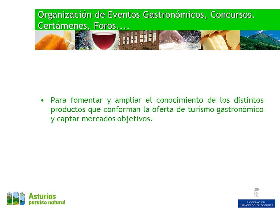 Organización de Eventos Gastronómicos, Concursos. Certámenes, Foros.... Para fomentar y ampliar el conocimiento de los distintos productos que conform