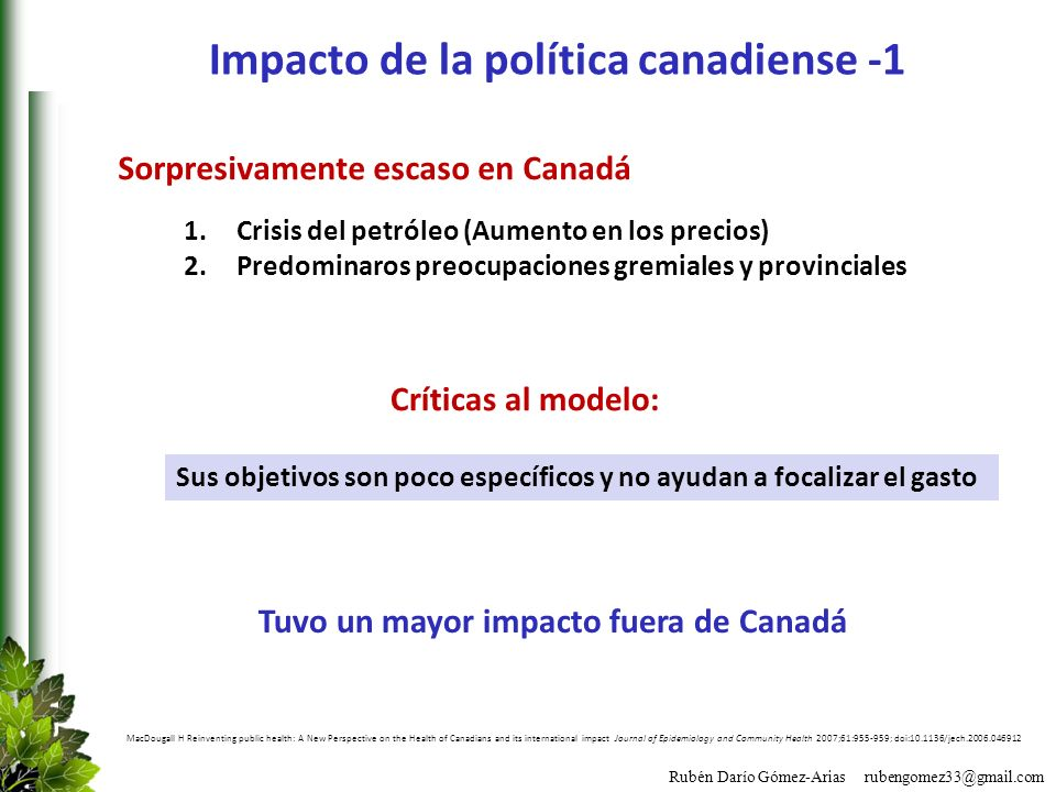 Rubén Darío Gómez-Arias rubengomez33@gmail.com MacDougall H Reinventing public health: A New Perspective on the Health of Canadians and its internatio