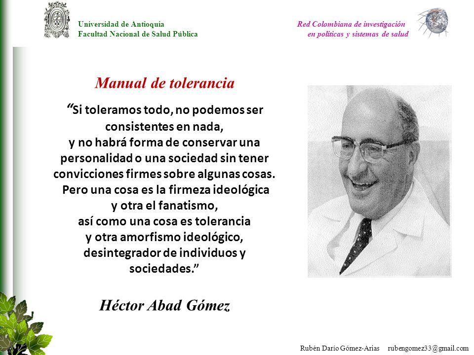 Rubén Darío Gómez-Arias rubengomez33@gmail.com Manual de tolerancia Si toleramos todo, no podemos ser consistentes en nada, y no habrá forma de conser