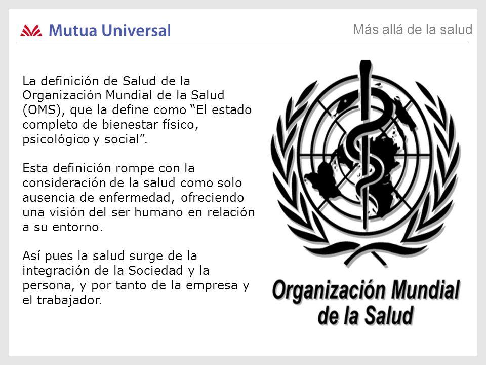 La definición de Salud de la Organización Mundial de la Salud (OMS), que la define como El estado completo de bienestar físico, psicológico y social.