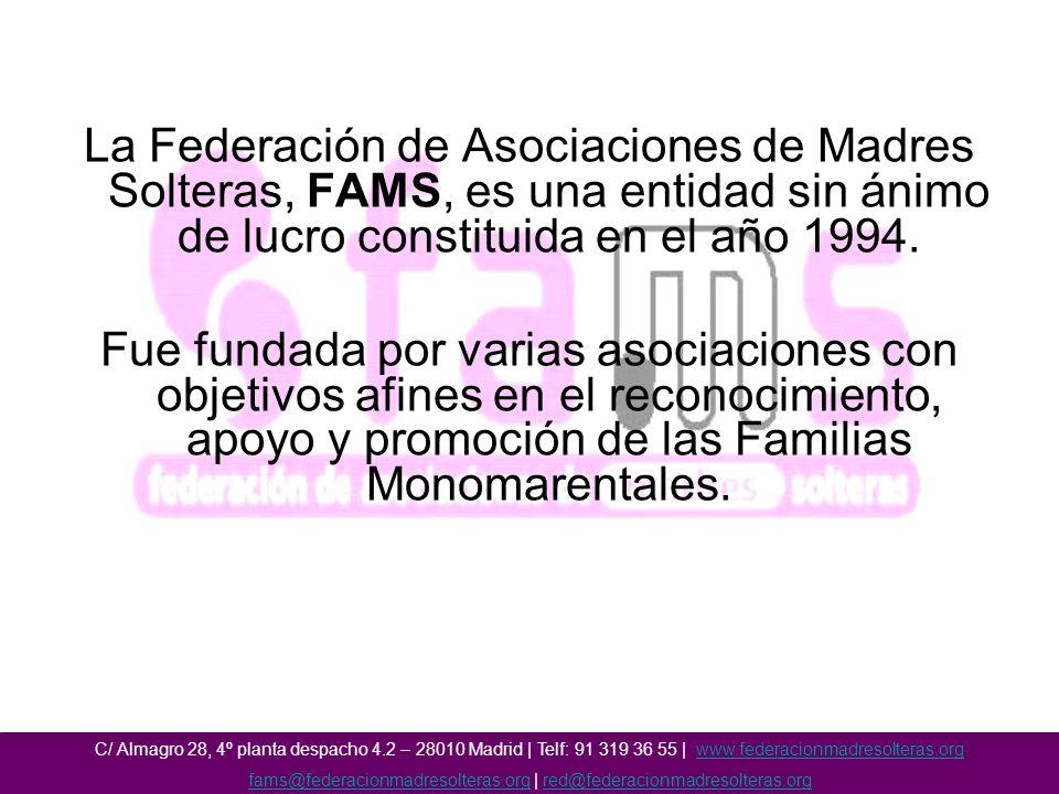 La Federación de Asociaciones de Madres Solteras, FAMS, es una entidad sin ánimo de lucro constituida en el año 1994.