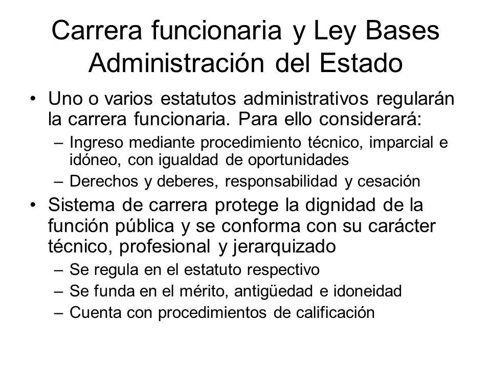 Carrera funcionaria y Ley Bases Administración del Estado Uno o varios estatutos administrativos regularán la carrera funcionaria. Para ello considera