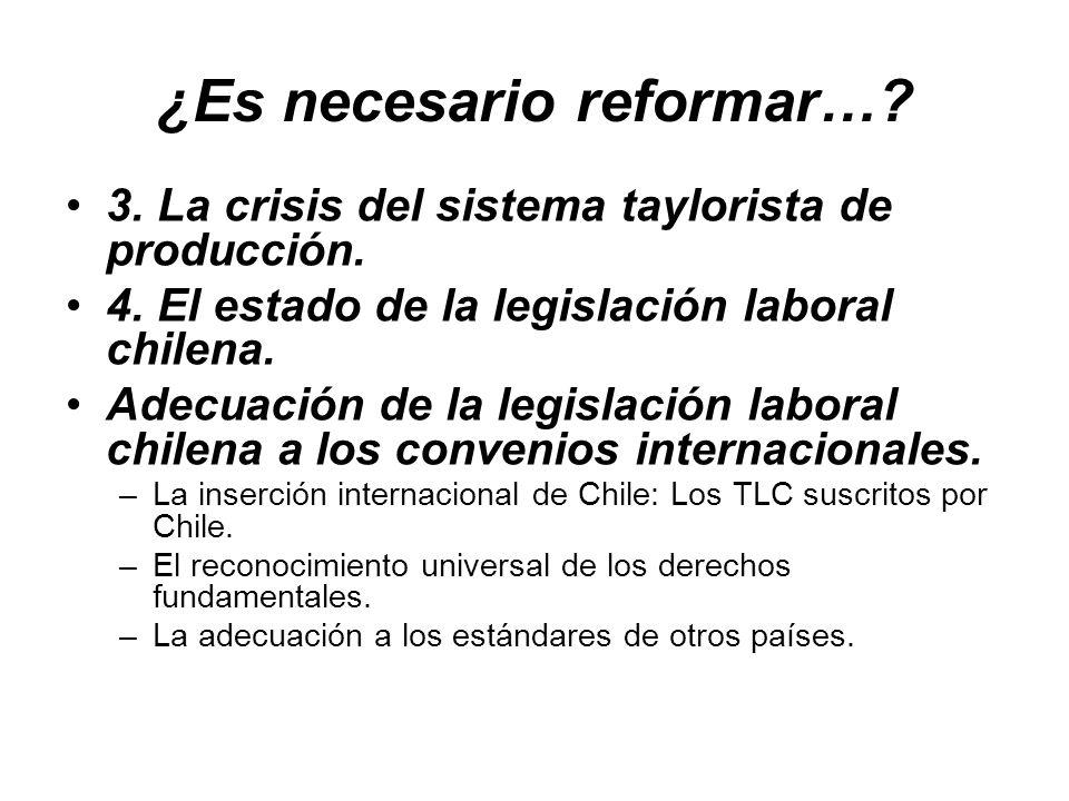 ¿Es necesario reformar…? 3. La crisis del sistema taylorista de producción. 4. El estado de la legislación laboral chilena. Adecuación de la legislaci