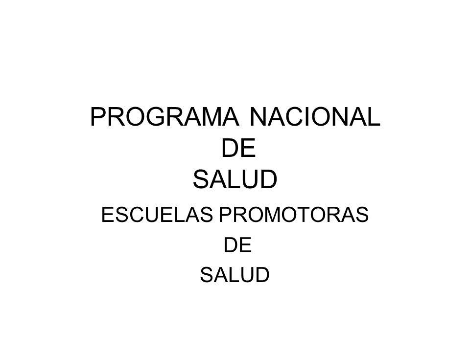 PROGRAMA NACIONAL DE SALUD ESCUELAS PROMOTORAS DE SALUD
