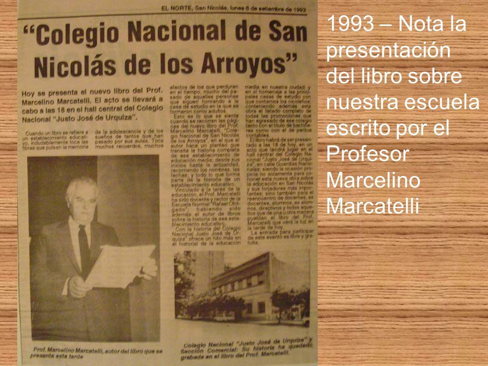 1993 – Nota la presentación del libro sobre nuestra escuela escrito por el Profesor Marcelino Marcatelli