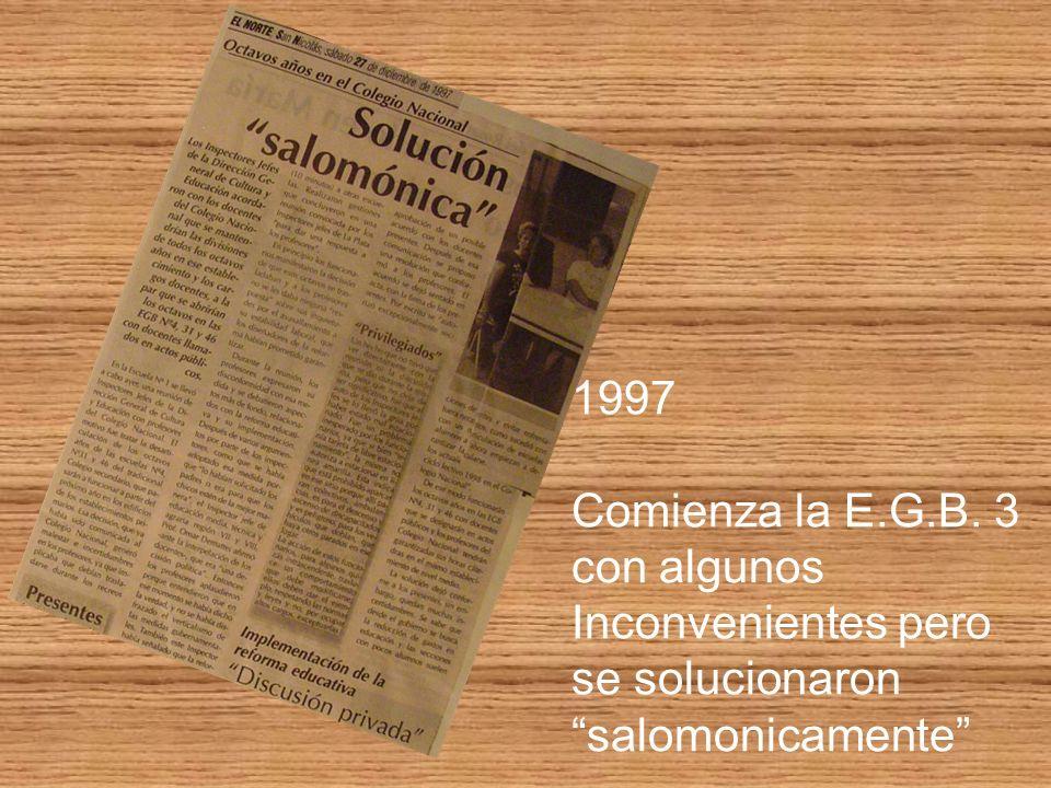 1997 Comienza la E.G.B. 3 con algunos Inconvenientes pero se solucionaron salomonicamente