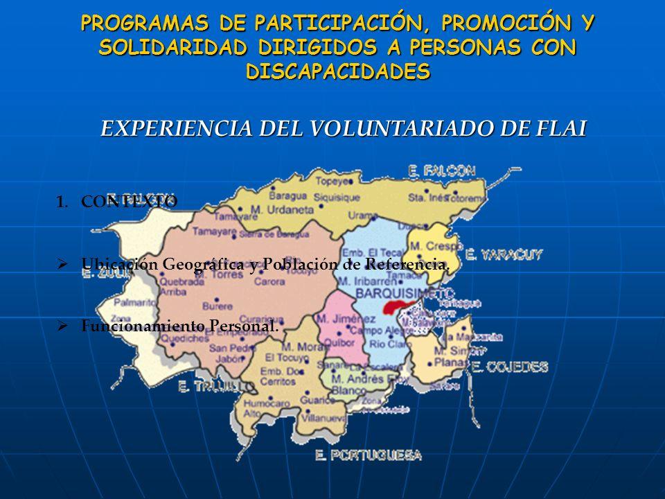 EXPERIENCIA DEL VOLUNTARIADO DE FLAI 1.CONTEXTO Ubicación Geográfica y Población de Referencia. Funcionamiento Personal. PROGRAMAS DE PARTICIPACIÓN, P