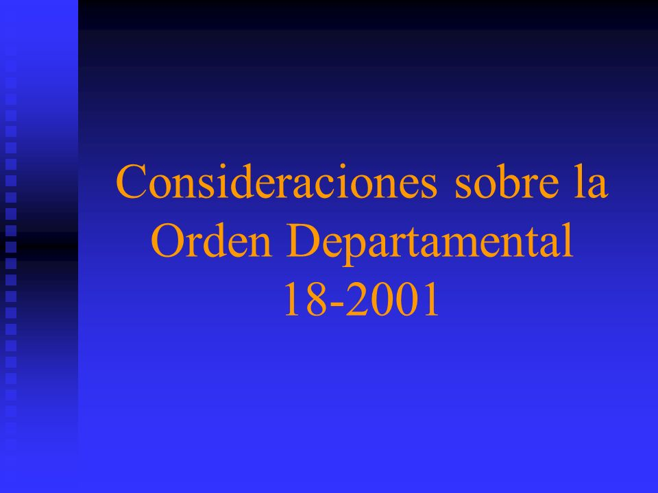 Por lo tanto la Orden Departamental 18-2001 es el instrumento que permitirá a las instituciones del área encaminar los esfuerzos hacia objetivos compa