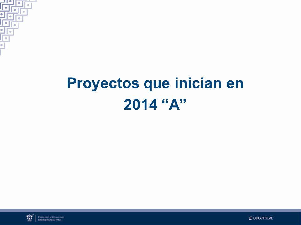 Proyectos que inician en 2014 A