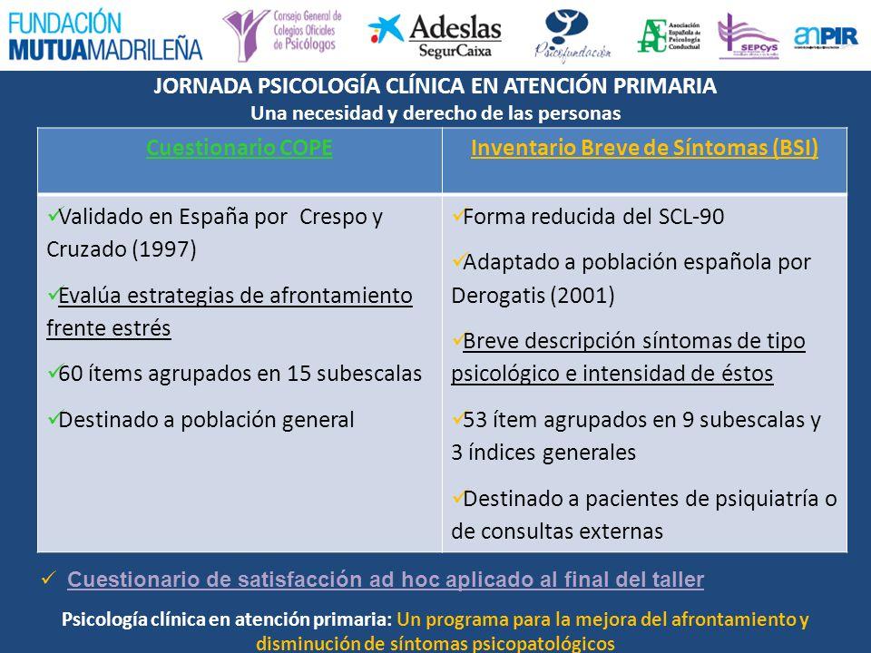 JORNADA PSICOLOGÍA CLÍNICA EN ATENCIÓN PRIMARIA Una necesidad y derecho de las personas Psicología clínica en atención primaria: Un programa para la m