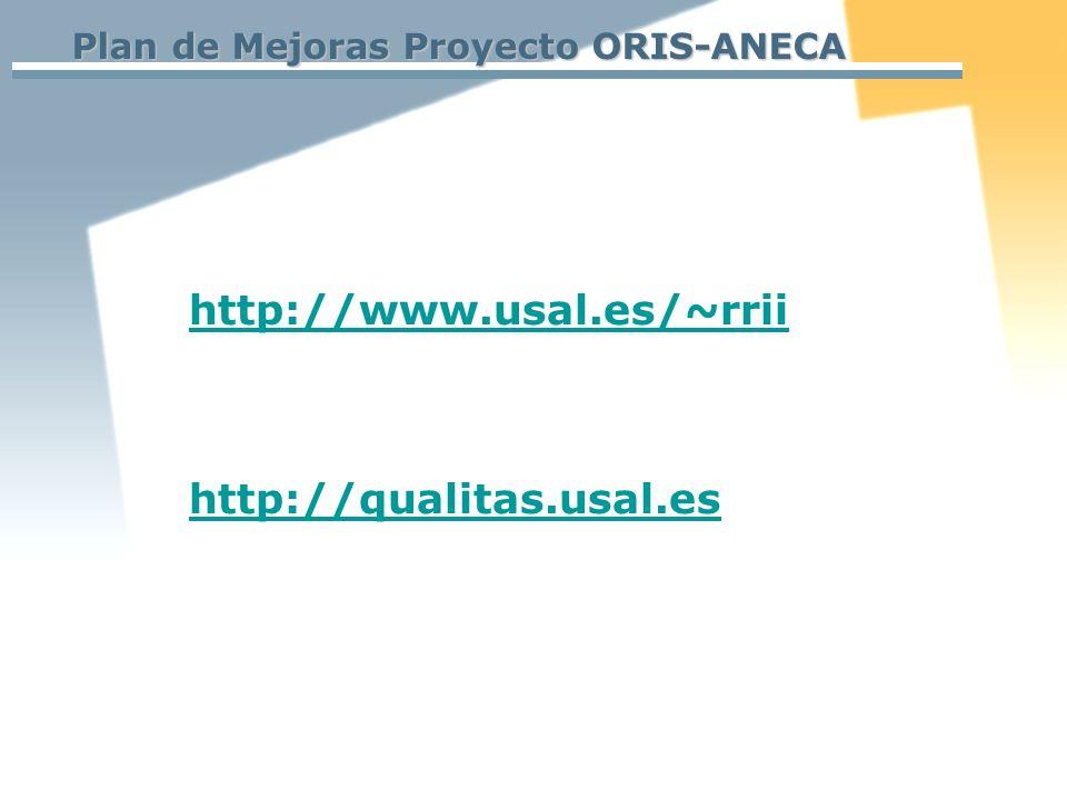 Plan de Mejoras Proyecto ORIS-ANECA http://www.usal.es/~rrii http://qualitas.usal.es