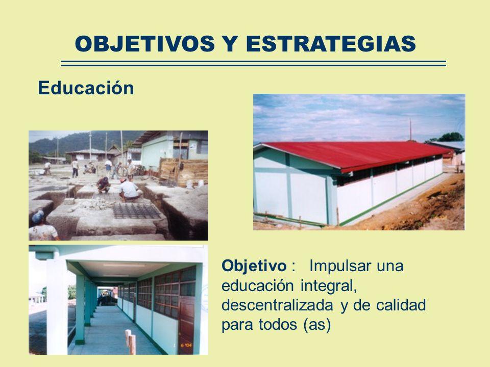 Estrategias: Articular esfuerzos para la construcción y mejoramiento de infraestructura y equipamiento. Capacitación y actualización de los recursos h