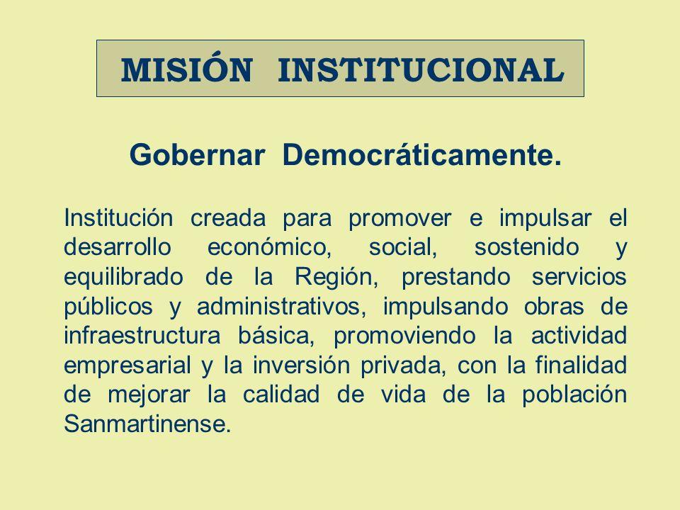 MISIÓN INSTITUCIONAL Gobernar Democráticamente.