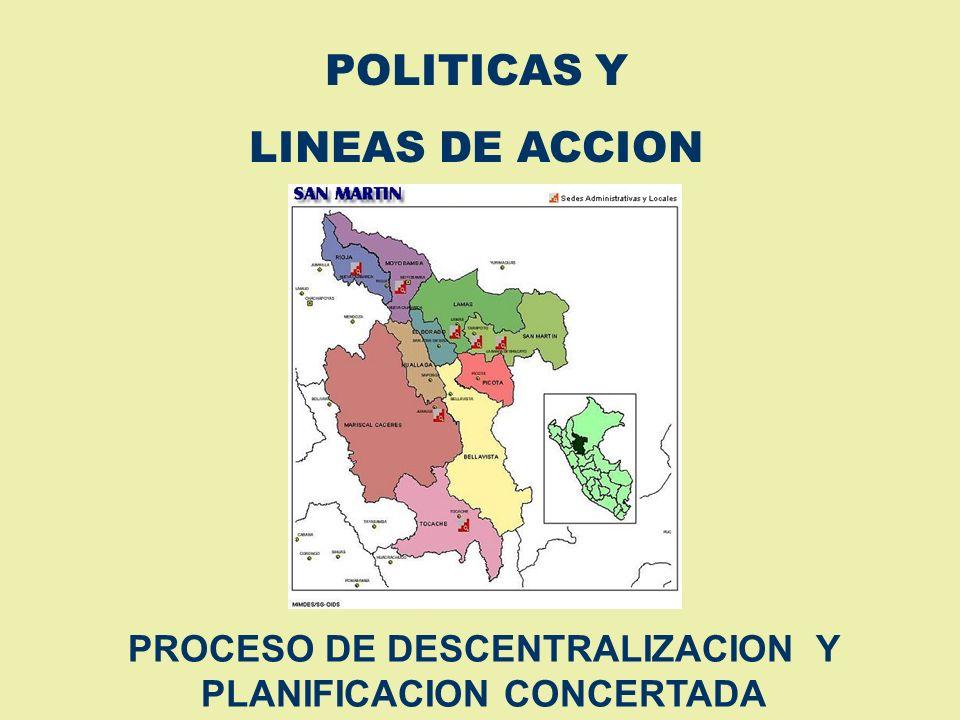 Estarán enfocadas al desarrollo de: 1.Interconexión vial Tarapoto-Juanjuì, Tarapoto- Tocache. 2.Interconexión energética con el Mantaro. 3.Apoyo al de