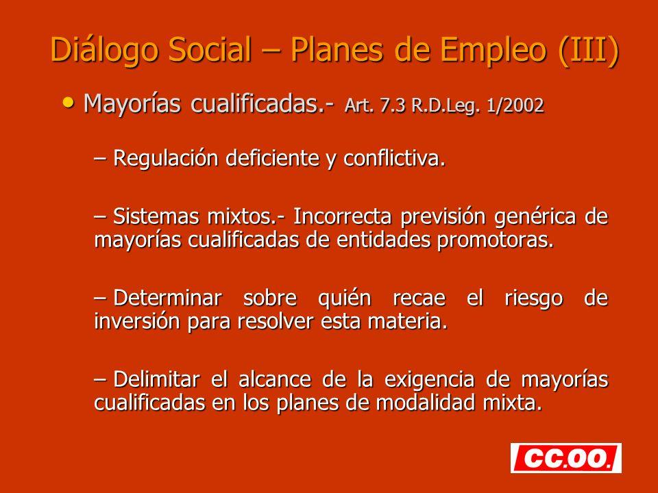 Diálogo Social – Planes de Empleo (III) Mayorías cualificadas.- Art.