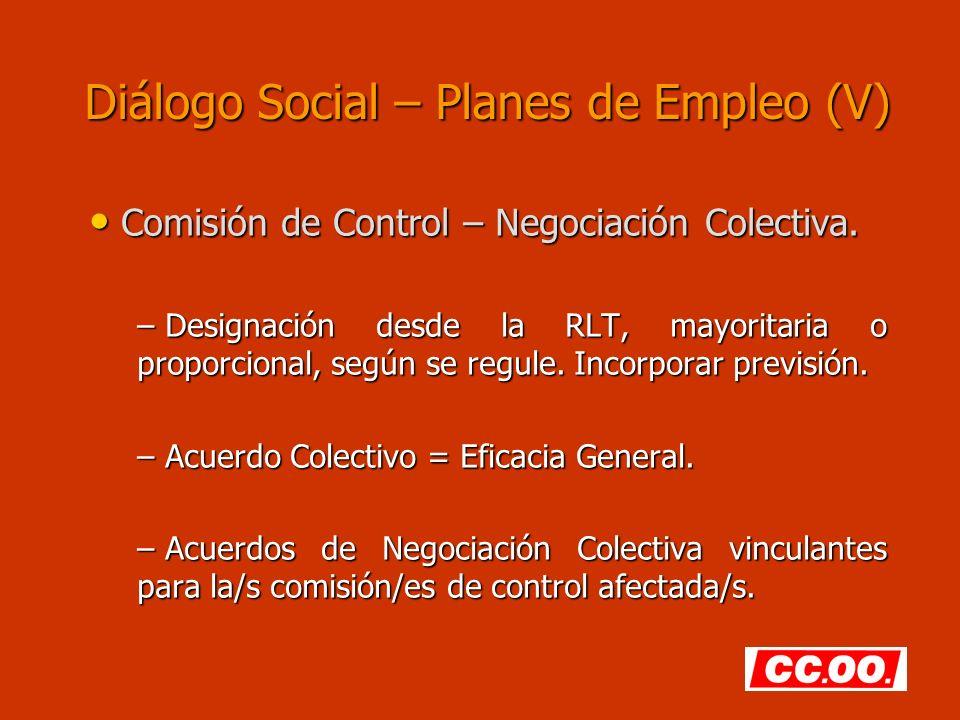Diálogo Social – Planes de Empleo (V) Comisión de Control – Negociación Colectiva.