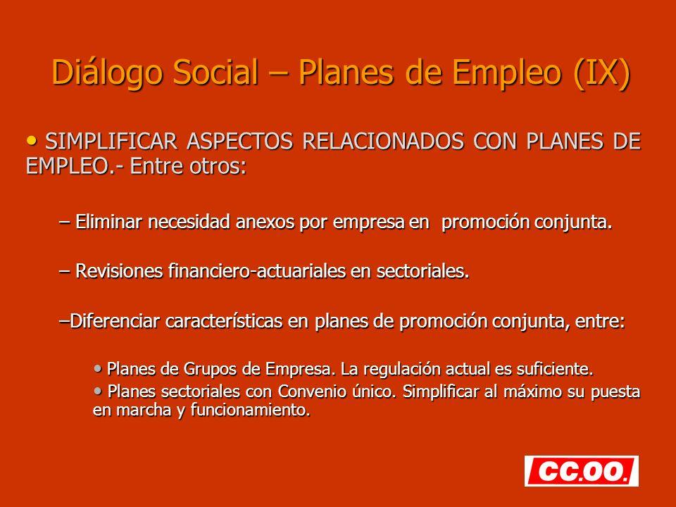 Diálogo Social – Planes de Empleo (IX) SIMPLIFICAR ASPECTOS RELACIONADOS CON PLANES DE EMPLEO.- Entre otros: SIMPLIFICAR ASPECTOS RELACIONADOS CON PLA