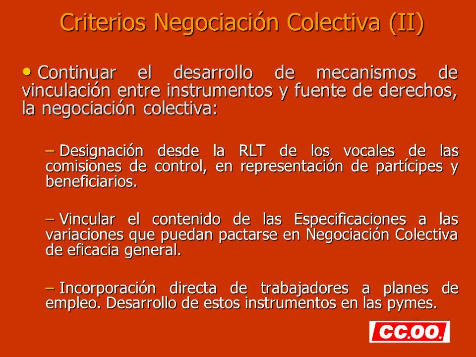 Criterios Negociación Colectiva (II) Continuar el desarrollo de mecanismos de vinculación entre instrumentos y fuente de derechos, la negociación cole