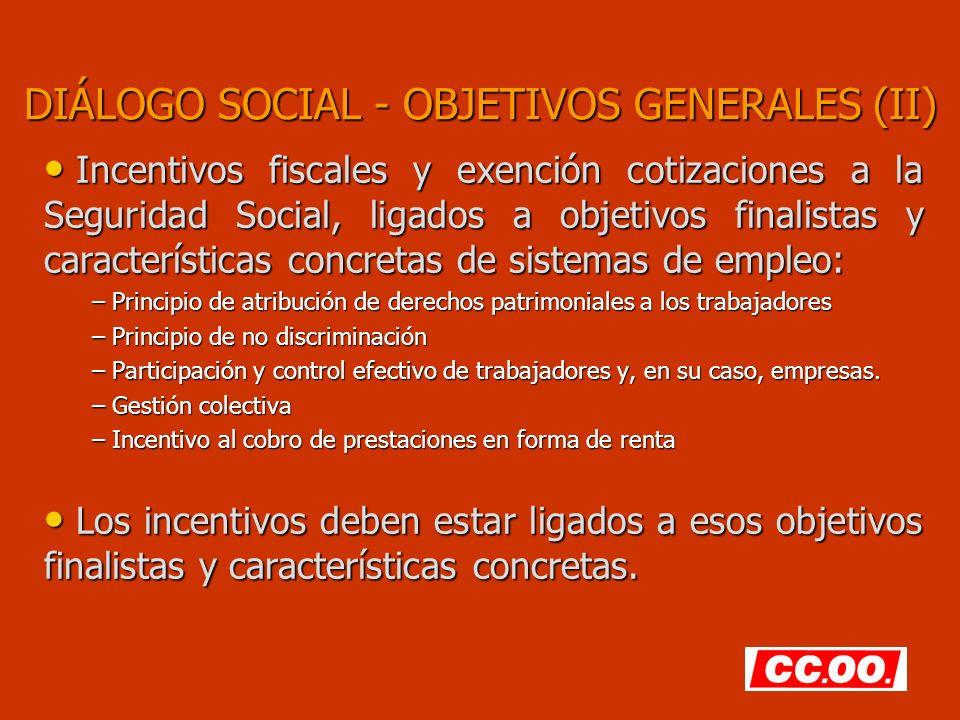 DIÁLOGO SOCIAL - OBJETIVOS GENERALES (II) Incentivos fiscales y exención cotizaciones a la Seguridad Social, ligados a objetivos finalistas y caracter